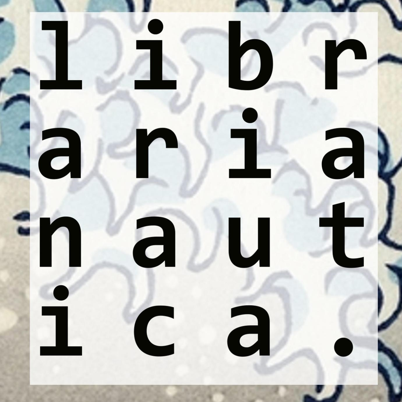 "text ""Librarianautica"" split over 4 lines over a Hokusai print of waves"